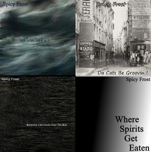 Album art Spicy Frost songs 13 to 16 SoundsGoodMan Records SoundsGoodManRecords.com