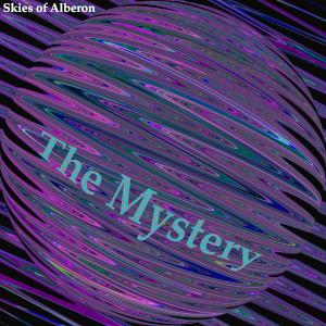 The Mystery by Skies of Alberon album art SoundsGoodMan Records SoundsGoodManRecords.com